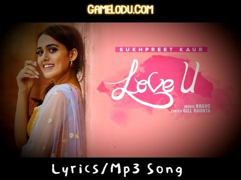 Love U Sukhpreet Kaur Mp3 Song