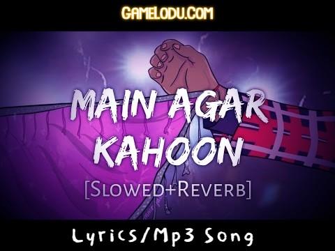 Main Agar Kahoon (Slowed + Reverb) Mp3 Song