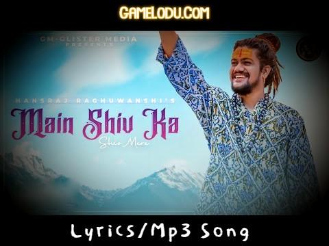 Main Shiv Ka Shiv Mere Mp3 Song