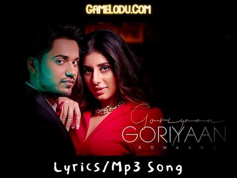 Goriyan Goriyan Romana Mp3 Song