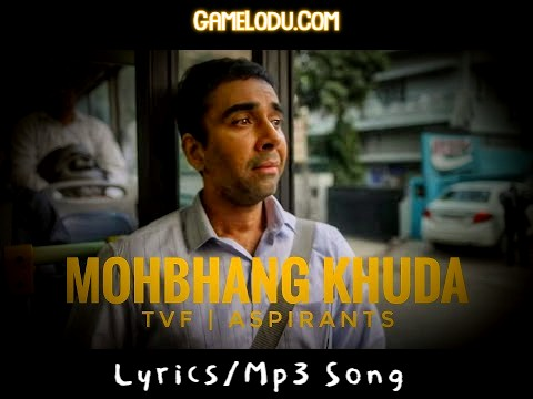 Mohbhang Khuda Tvf Aspirants Mp3 Song