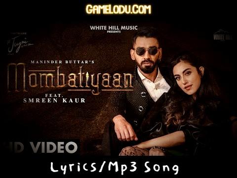Mombatiyaan Maninder Buttar Mp3 Song