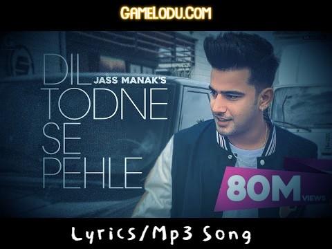 O Mera Dil Todne Se Pehle Mp3 Song