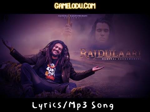 Rajdulaari By Hansraj Raghuwanshi Mp3 Song