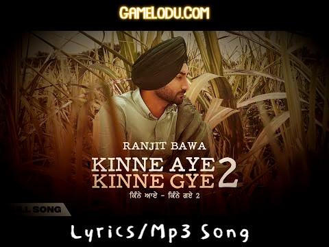 Ranjit Bawa New Song Kinne Aye Kinne Gye 2 Mp3 Song