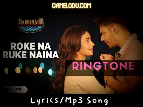 Roke Na Ruke Naina Ringtone Download