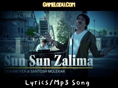Sun Sun Zalima By Sairam Iyer Mp3 Song