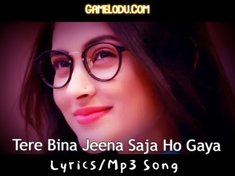 Tere Bina Jeena Saja Ho Gaya Mp3 Song