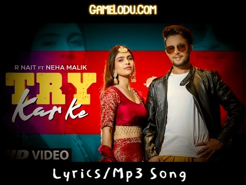Try Karke R Nait Mp3 Song