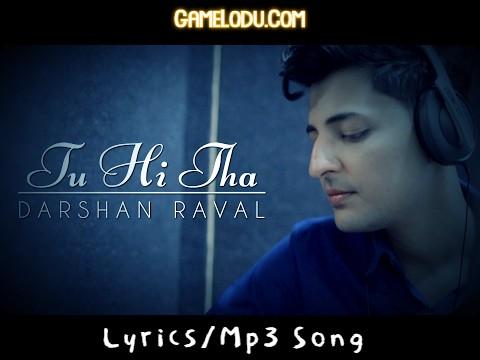 Tu Hi To Tha By Darshan Raval Mp3 Song