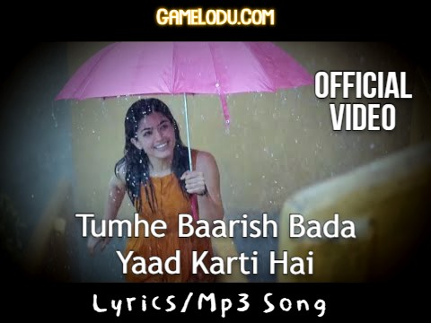 Tumhe Baarish Bada Yaad Karti Hai Mp3 Song
