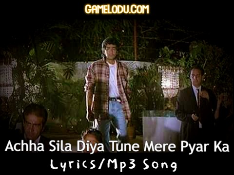 Achha Sila Diya Tune Mere Pyar Ka Mp3 Song