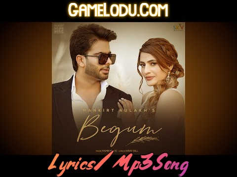 Begum By Mankirt Aulakh 2021 New Mp3 Song