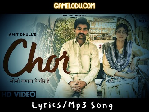 Chor By Amit Dhull New 2021 Mp3 Song