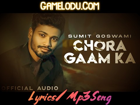 Chora Gaam Ka By Sumit Goswami 2021 New Mp3 Song