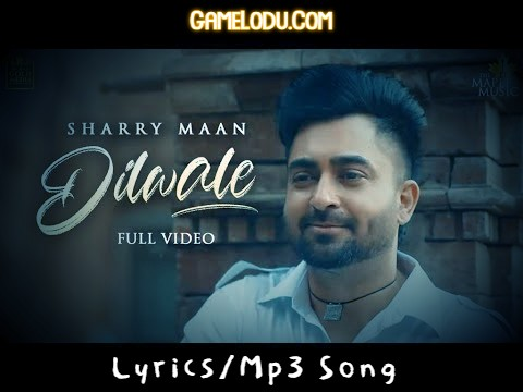 Dilwale By Sharry Maan Mp3 Song