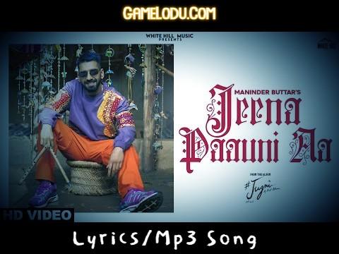 Jeena Paauni Aa By Maninder Buttar Mp3 Song