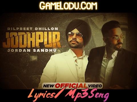 Jodhpur - Dilpreet Dhillon Mp3 Song