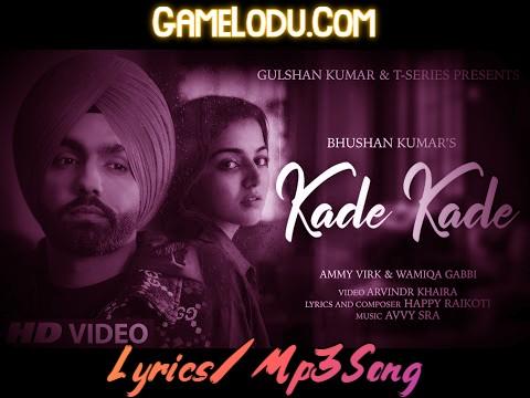 Kade Kade By Ammy Virk 2021 New Mp3 Song