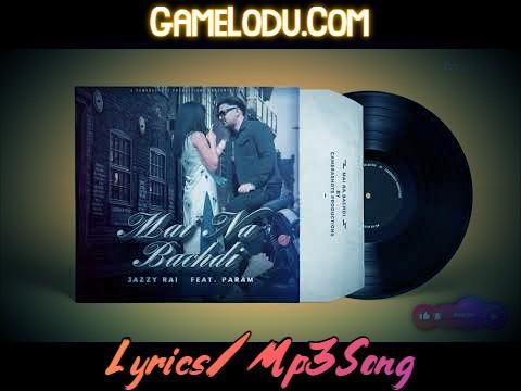 Mai Na Bachdi Jazzy Rai Mp3 Song