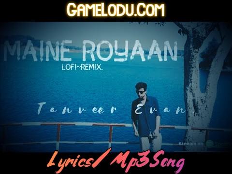 Maine Royaan (LoFi Remix) Mp3 Song
