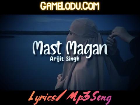 Mast Magan (Slowed + Reverb) Mp3 Song