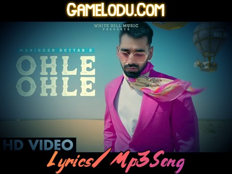 Ohle Ohle By Maninder Buttar Mp3 Song