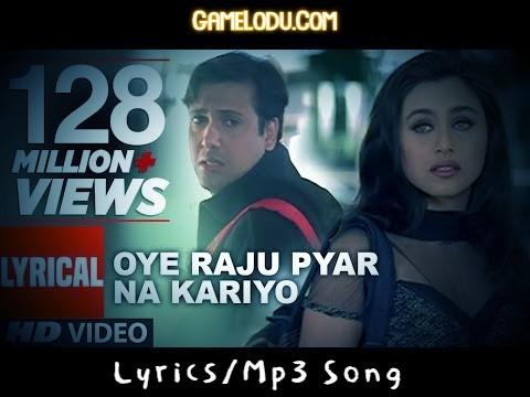 Oye Raju Pyar Na Kariyo Mp3 Song
