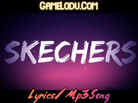I Like Your Skechers Mp3 Song