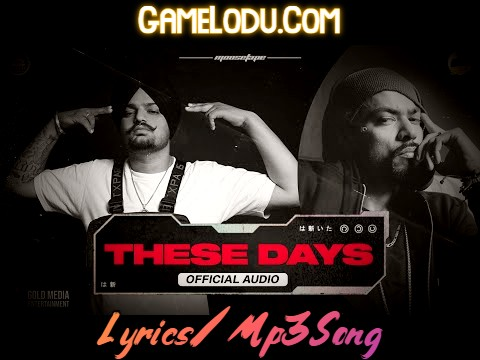 These Days By Sidhu Moose Wala Mp3 Song