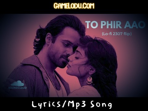 Toh Phir Aao (Slowed + Reverb) Mp3 Song