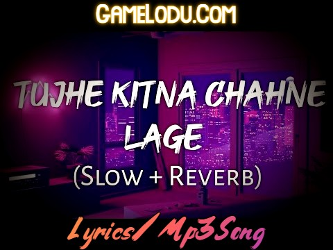 Tujhe Kitna Chahne Lage Hum (Slowed + Reverb) Mp3 Song