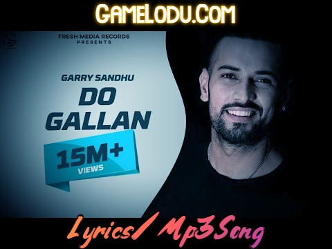 Do Gallan By Garry Sandhu Mp3 Song