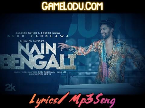 Nain Bengali By Guru Randhawa Mp3 Song