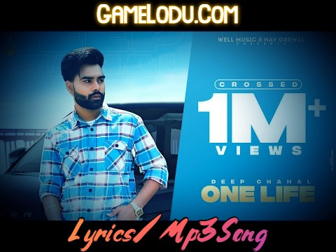 One Life By Deep Chahal Mp3 Song