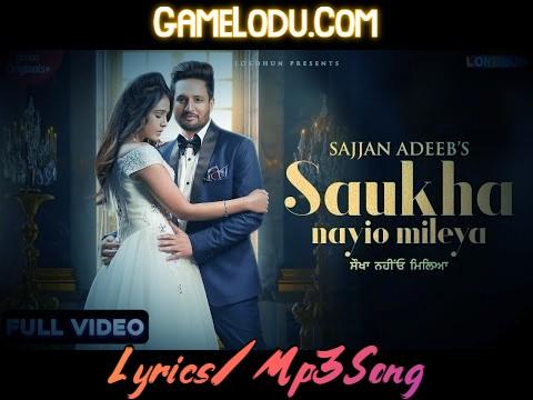 Saukha Nayio Mileya By Sajjan Adeeb Mp3 Song