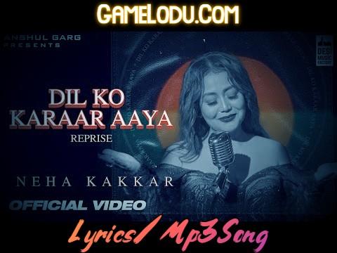 Dil Ko Karaar Aaya Reprise Neha Kakkar New Mp3 Song