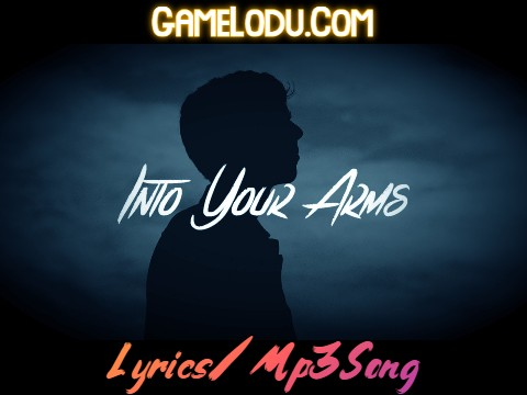 Into Your Arms Mp3 Song
