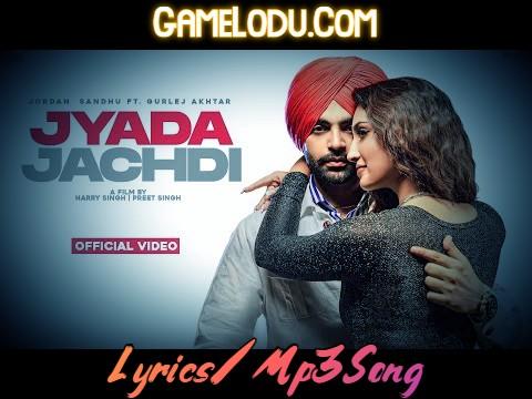 Jyada Jachdi By Jordan Sandhu Mp3 Song