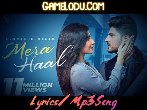 Mera Haal By Gurnam Bhullar Mp3 Song